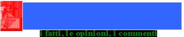 Il Primato, i fatti, le opinioni, i commenti